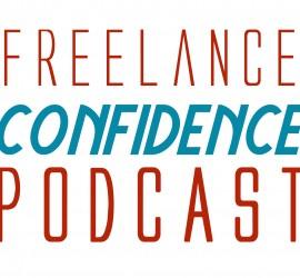 freelance confidence podcast